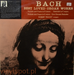 Bach, Best Loved Organ Works, Robert Tracey